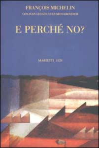 Libro E perché no? François Michelin , Ivan Levaï , Yves Messarovitch