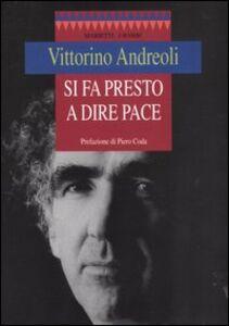 Foto Cover di Si fa presto a dire pace, Libro di Vittorino Andreoli, edito da Marietti