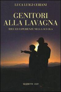 Foto Cover di Genitori alla lavagna. Idee ed esperienze nella scuola a, Libro di Luca L. Ceriani, edito da Marietti