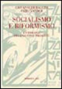 Libro Socialismo e riformismo. Un dialogo fra passato e presente Giovanni Pieraccini , Fabio Vander