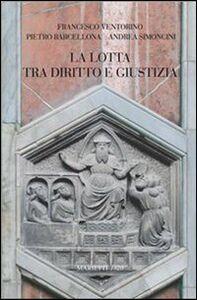 Libro La lotta tra diritto e giustizia Francesco Ventorino , Pietro Barcellona , Andrea Simoncini