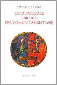 Libro Cena pasquale ebraica per comunità cristiane Omar Carena