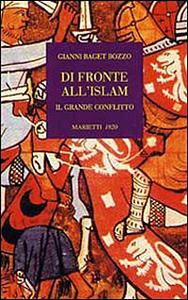 Libro Di fronte all'Islam. Il grande conflitto Gianni Baget Bozzo