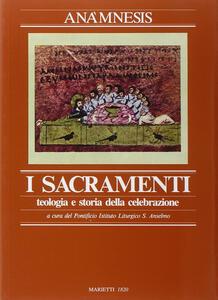 Anamnesis. Vol. 3\1: I sacramenti.