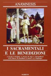 Anamnesis. Vol. 7: I sacramentali e le benedizioni.