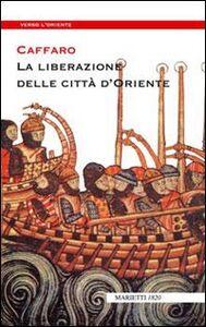 Libro La liberazione delle città d'Oriente Caffaro