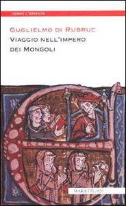 Libro Viaggio nell'impero dei mongoli Guglielmo di Rubruck