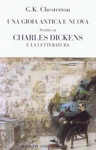 Libro Una gioia antica e nuova. Scritti su Charles Dickens e la letteratura Gilbert K. Chesterton