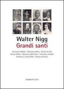 Libro Grandi santi Walter Nigg