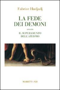 Libro La fede dei demoni Fabrice Hadjadj