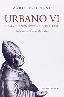 Ristorantezintonio.it Urbano VI. Il papa che non doveva essere eletto Image