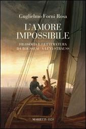 L' amore impossibile. Filosofia e letteratura da Rousseau a Levì-Strauss