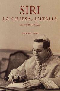 Libro Siri, la Chiesa, l'Italia Paolo Gheda
