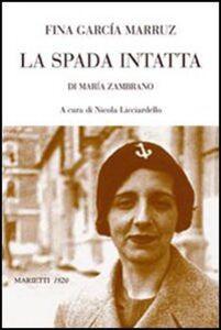 Libro La spada intatta di Maria Zambrano Fina García Marruz