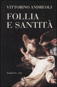 Foto Cover di Follia e santità, Libro di Vittorino Andreoli, edito da Marietti