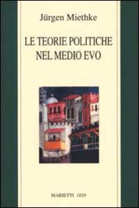 Le teorie politiche nel Medioevo