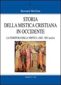 Libro Storia della mistica cristiana in Occidente. Vol. 3: La fioritura della mistica (1200-1350). Bernard McGinn