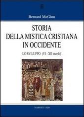 Storia della mistica cristiana in Occidente. Vol. 2: Lo sviluppo (VI-XII secolo).