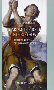 Libro Carismi di fuoco e di rugiada. Lettura spirituale del «Libro dei Giudici» Pino Stancari