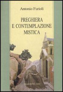 Libro Preghiera e contemplazione mistica Antonio Furioli