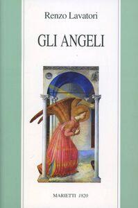 Libro Gli angeli. Storia e pensiero Renzo Lavatori