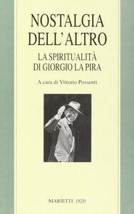 Foto Cover di Nostalgia dell'altro. La spiritualità di Giorgio La Pira, Libro di  edito da Marietti