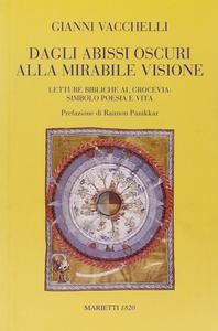 Libro Dagli abissi oscuri alla mirabile visione. Letture bibliche al crocevia: simbolo poesia e vita Gianni Vacchelli