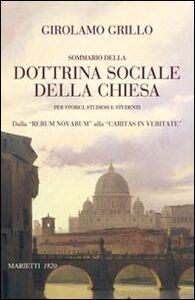 Libro Sommario della dottrina sociale della Chiesa per storici, studiosi e studenti. Dalla «Rerum novarum» alla «Caritas in veritate» Girolamo Grillo