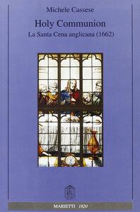 Libro Holy communion. La santa cena anglicana (1662) Michele Cassese