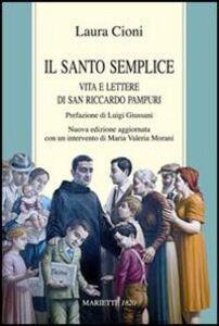 Foto Cover di Il santo semplice. Vita di san Riccardo Pampuri, Libro di Laura Cioni, edito da Marietti