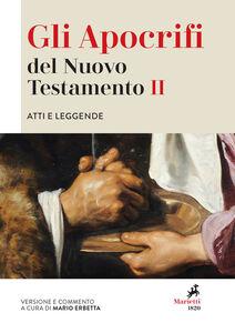Libro Gli apocrifi del Nuovo Testamento. Vol. 2: Atti e leggende.