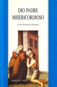 Foto Cover di Dio padre misericordioso, Libro di  edito da Marietti
