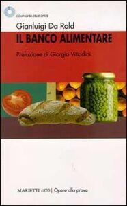 Libro Il banco alimentare Gianluigi Da Rold