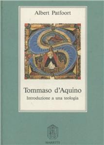 Libro Tommaso d'Aquino. Introduzione a una teologia Albert Patfoort