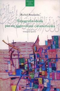 Libro Topografia ideale per un'aggressione caratterizzata Rachid Boudjedra