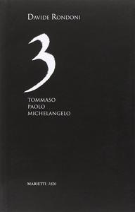 Libro Tre. Tommaso, Paolo, Michelangelo Davide Rondoni