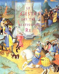 Libro Le gesta dei tre beatissimi re Giovanni di Hildesheim