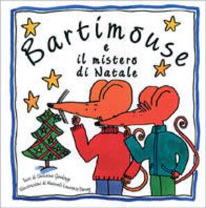 Libro Bartimouse e il mistero di Natale Christina Goodings