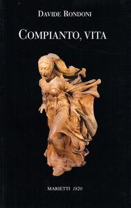 Foto Cover di Compianto, vita, Libro di Davide Rondoni, edito da Marietti
