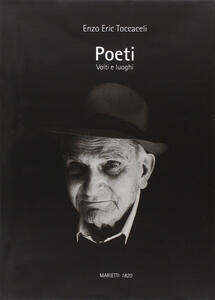 Poeti. Volti e luoghi. Ediz. illustrata