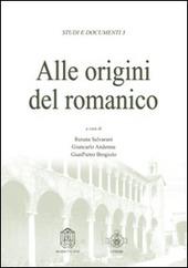 Alle origini del romanico. Atti del Convegno