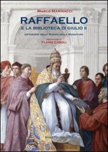 Raffaello e la biblioteca di Giulio II. Un'esegesi della Stanza dell Segnatura. Ediz. illustrata