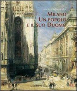 Foto Cover di Milano, un popolo e il suo Duomo, Libro di Martina Saltamacchia, edito da Marietti