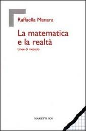 La matematica e la realtà. Linee di metodo