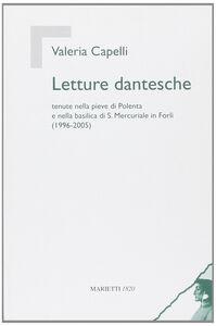 Libro Letture dantesche. Tenute nella pieve di Polenta e nella basilica di S. Mercuriale in Forlì (1996-2005) Valeria Capelli