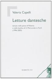 Letture dantesche. Tenute nella pieve di Polenta e nella basilica di S. Mercuriale in Forlì (1996-2005)