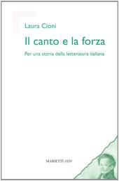 Il canto e la forza. Per una storia della letteratura italiana