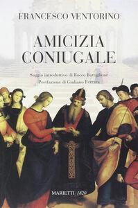 Libro Amicizia coniugale Francesco Ventorino