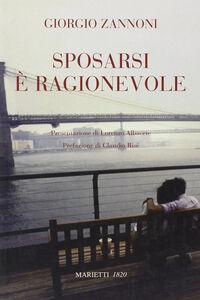 Libro Sposarsi è ragionevole Giorgio Zannoni