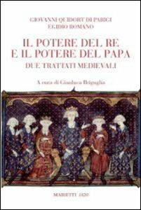 Libro Potere del re e del papa. Due trattati medievali Egidio Romano , Giovanni Da Parigi